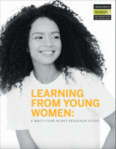 Learning From Young Women: A Multi-year NCWIT Research Study