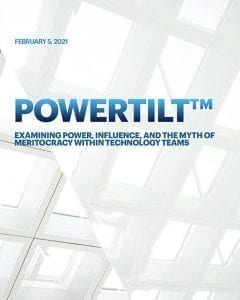 Powertilt: Examining Power, Influence, and the Myth of Meritocracy Within Technology Teams