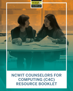 NCWIT Counselors for Computing (C4C) Resource Booklet