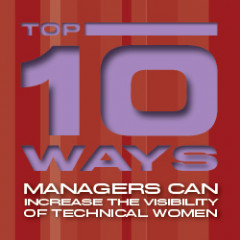 Top 10 Ways Managers Can Increase the Visibility of Technical Women