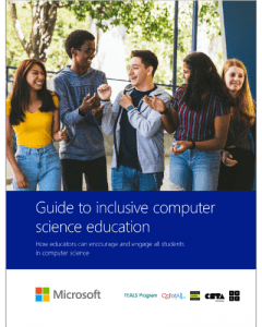Guide to Inclusive Computer Science Education: How educators can encourage and engage all students in computer science