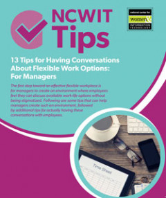 NCWIT Tips: 13 Tips for Having Conversations About Flexible Work Options: For Managers