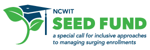 NCWIT Academic Alliance Seed Fund: a special call