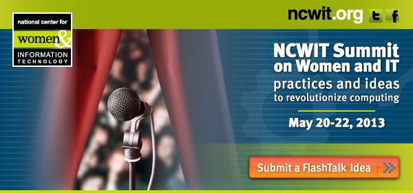 2013 NCWIT Summit: Submit a Flash Talk Idea