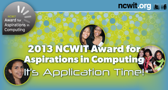 2012 NCWIT Award for Aspirations in Computing: Time to Apply