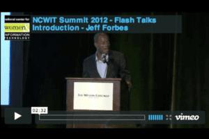 NCWIT 2012 Summit - Flash Talks Introduction, Jeff Forbes