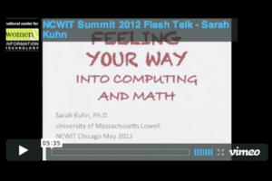 NCWIT 2012 Summit - Flash Talk, Sarah Kuhn