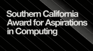 2014 NCWIT Summit - Award for Aspirations in Computing Southern California Affiliate Ceremony