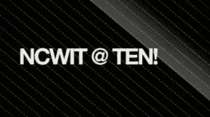 2014 NCWIT Summit - NCWIT@10