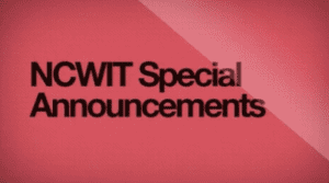 2014 NCWIT Summit - Special Announcements