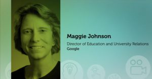 Headshot of Maggie Johnson Director of education and university relations with Google