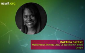 2017 NCWIT Summit - ReelWiT Award with Daraiha Greene, Multicultural Strategy Lead, CS Education in Media with Google