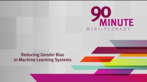2018 NCWIT Summit - 90 Minute Mini-Plenary, Reducing Gender Bias in Machine Learning Systems presented by Vicente Ordonez-Roman