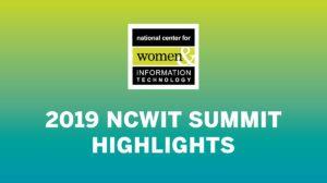 2019 NCWIT Summit - Highlights