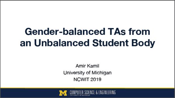 2019 NCWIT Summit Academic Alliance Meeting - Gender-balanced TAs from an Unbalanced Student Body by Amir Kamil