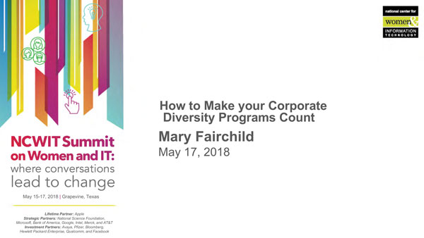 """2018 NCWIT Summit - """"How to Make Your Corporate Diversity Programs Count"""" Workshop by Mary Fairchild"""