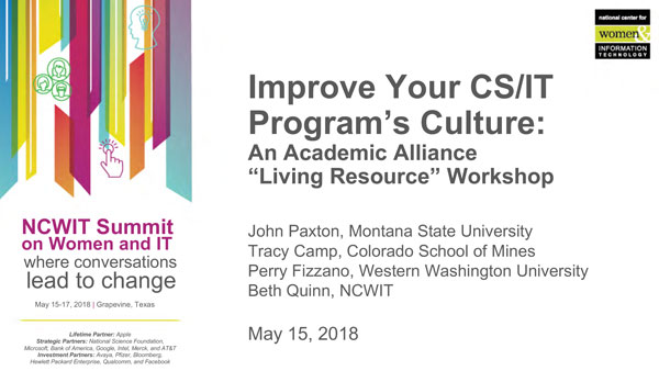 """2018 NCWIT Summit - """"Improve Your CS/IT Program's Culture: An Academic Alliance """"Living Resource"""" Workshop by John Paxton"""