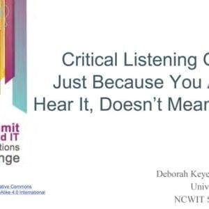 "2018 NCWIT Summit – ""Just Because You Always Hear It, Doesn't Mean It's True: Applying NCWIT's Critical Listening Guide"" Workshop by Deborah Keyek-Franssen"