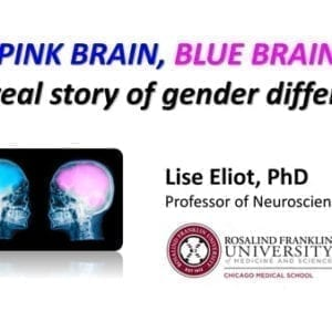 """2018 NCWIT Summit – """"Pink Brain, Blue Brain: What's the Real Story When It Comes To 'Gender Differences'"""" Plenary by Lise Eliot"""