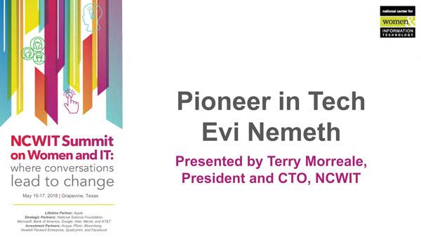"2018 NCWIT Summit - ""Pioneer in Tech Evi Nemeth"" Presentation by Terry Morreale"