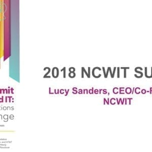 """2018 NCWIT Summit – """"Summit Welcome and Housekeeping Day 1"""" by Lucy Sanders"""