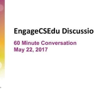 "2017 NCWIT Summit – ""EngageCSEdu Discussion Circles"" Conversation by Maya Israel, Beth Quinn, and Stephanie Weber"