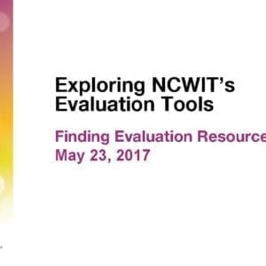 """2017 NCWIT Summit – """"Exploring NCWIT Evaluation Tools"""" Workshop by Gretchen Achenbach and Lyn Swackhamer"""