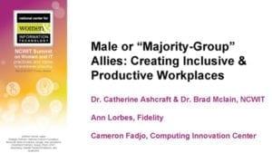 "2017 NCWIT Summit – ""Male Advocacy"" Workshop by Catherine Ashcraft, Cameron Fadjo, Ann Lorbes, and Brad McLain"