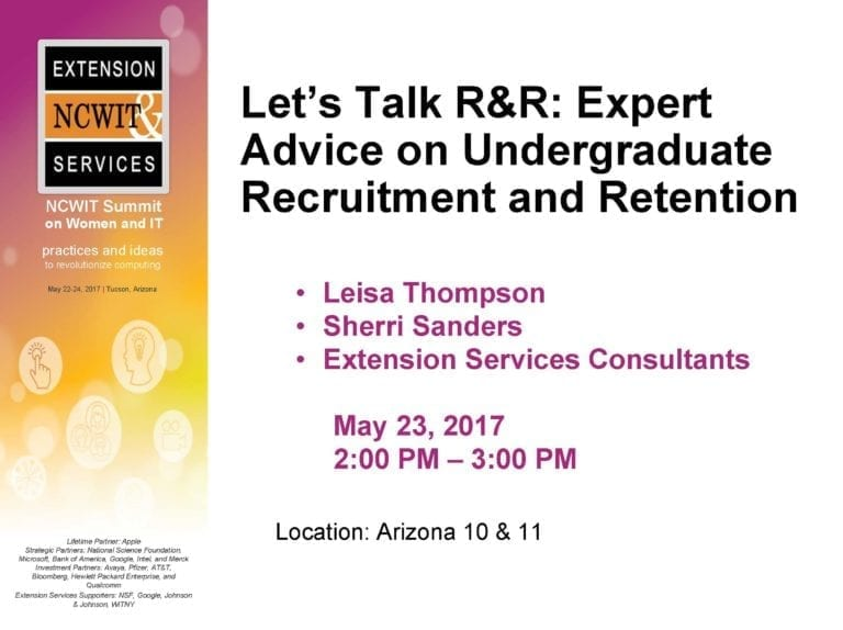 """2017 NCWIT Summit - """"Let's Talk R&R: Expert Advice on Undergraduate Recruitment and Retention"""" Conversation by Leisa Thompson and Sherri Sanders"""