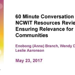 """2017 NCWIT Summit – """"NCWIT Resources Review: Ensuring Relevance for Black Communities"""" Conversation by Leslie Aaronson, Wendy DuBow, and Enobong (Anna) Branch"""