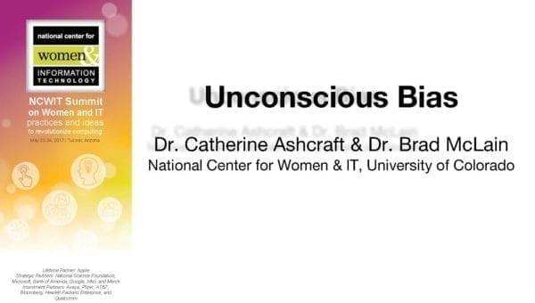 "2017 NCWIT Summit - ""Unconscious Bias"" Workshop by Catherine Ashcraft and Brad McLain"