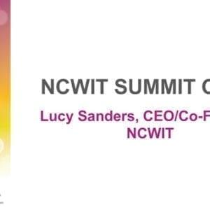2017 NCWIT Summit – Summit Welcome
