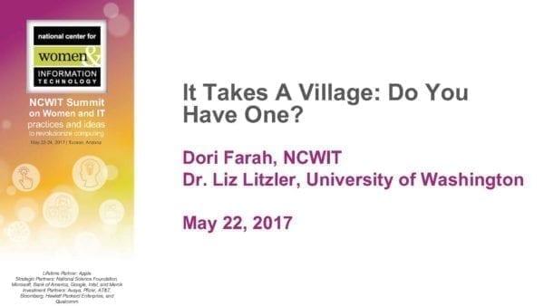 "2017 NCWIT Summit - ""It Takes A Village: Do You Have One?"" WA/EA Workshop by Dori Farah and Liz Litzler"