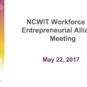 "2017 NCWIT Summit – ""2017 NCWIT Entrepreneurial & Workforce Alliances Meeting"""