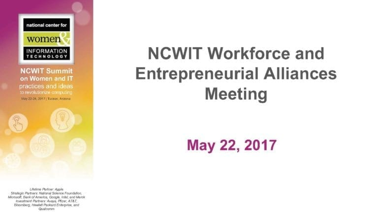 "2017 NCWIT Summit - ""2017 NCWIT Entrepreneurial & Workforce Alliances Meeting"""