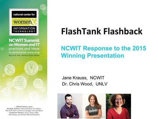 "2016 NCWIT Summit — ""Flash Tank Flashback: an NCWIT Response to the 2015 Winning Presentation"" NCWIT Empower Hour"