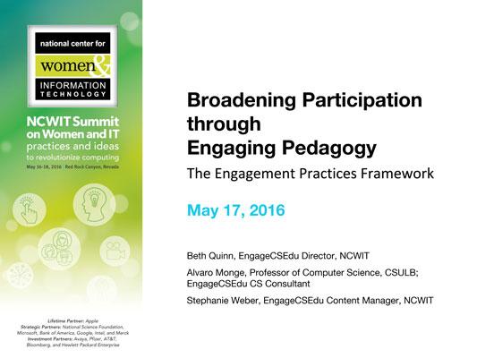 "2016 NCWIT Summit — ""Broadening Participation through Engaging Pedagogy: The EngageCSEdu Engagement Practices Framework"" NCWIT Empower Hour"