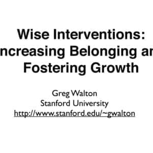 """2016 NCWIT Summit — """"Wise Interventions: Increasing Belonging and Fostering Growth"""" Workshop by Greg Walton"""