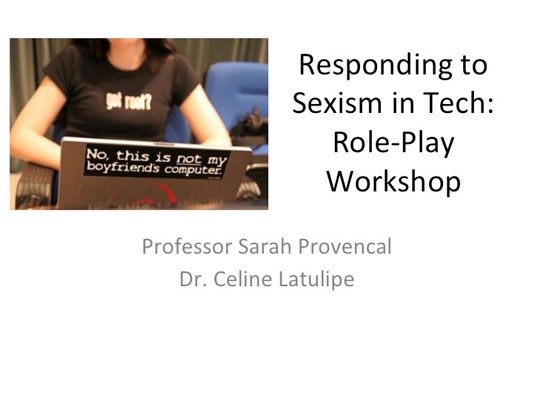"""2016 NCWIT Summit — """"Affordable Participatory Improv Workshops for Responding to Explicit and Implicit Sexism in Technology"""" Workshop by Dr. Celine Latulipe and Sarah Provencal"""