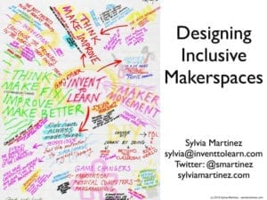 """2016 NCWIT Summit — """"Designing Inclusive Makerspaces"""" Workshop by Sylvia Martinez"""