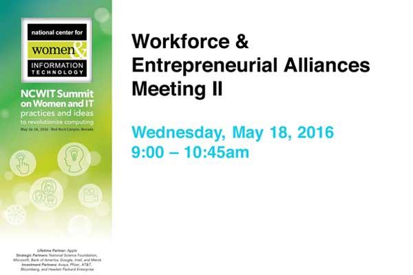 2016 NCWIT Summit Workforce & Entrepreneurial Alliances Meetings