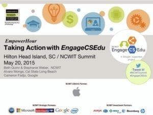 """2015 NCWIT Summit — """"NCWIT EngageCSEdu"""" Empower Hour"""