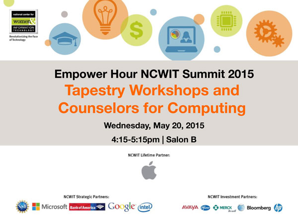 """2015 NCWIT Summit — """"Tapestry Workshops and Counselors for Computing (C4C)"""" Empower Hour"""
