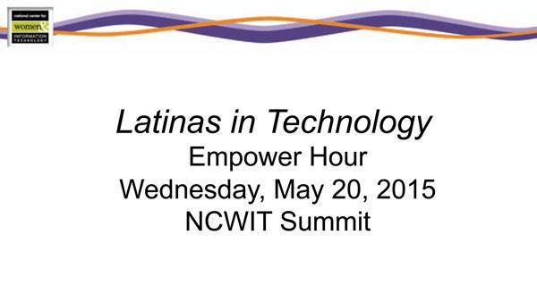 "2015 NCWIT Summit — ""Latinas in Technology"" Empower Hour"