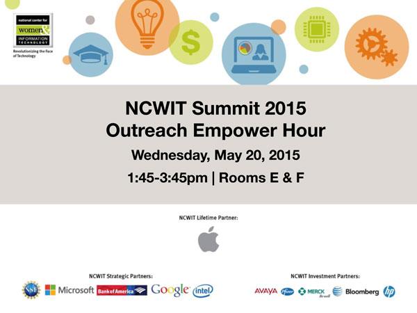 """2015 NCWIT Summit — """"Outreach"""" Empower Hour"""