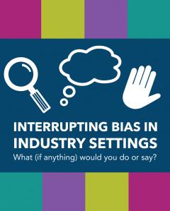 Interrupting Bias in Industry Settings